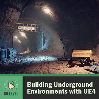 80.lv Article - Building Underground Environments with UE4