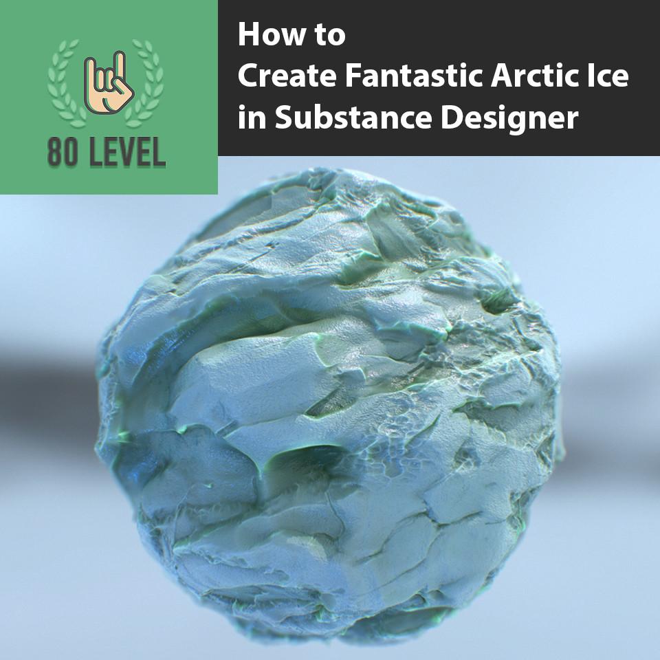 80 Level Interview: Arctic Ice
