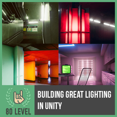 80 LEVEL Article: Building Great Lighting in Unity