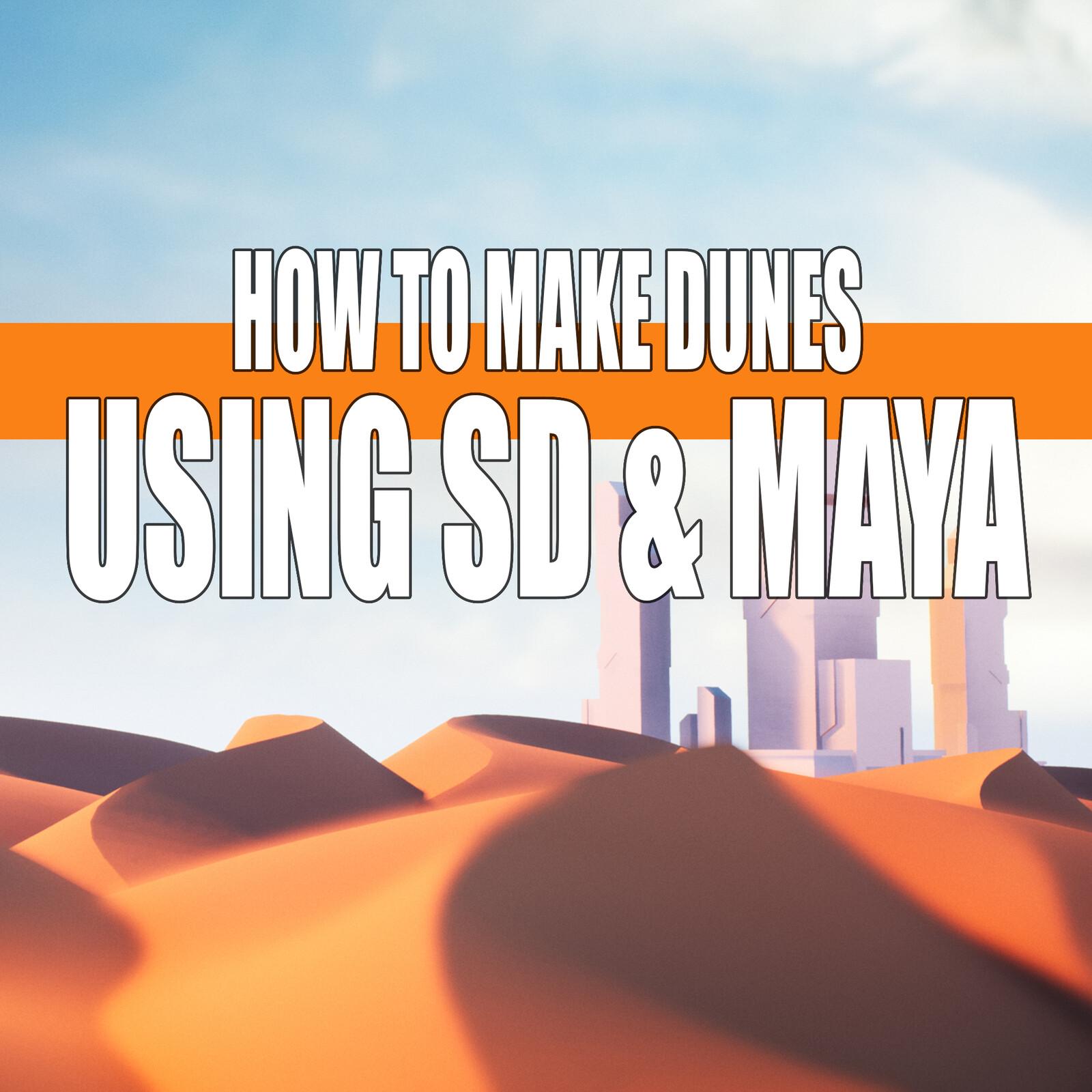 How to Make Dunes Using Substance Designer, Maya, and Zbrush