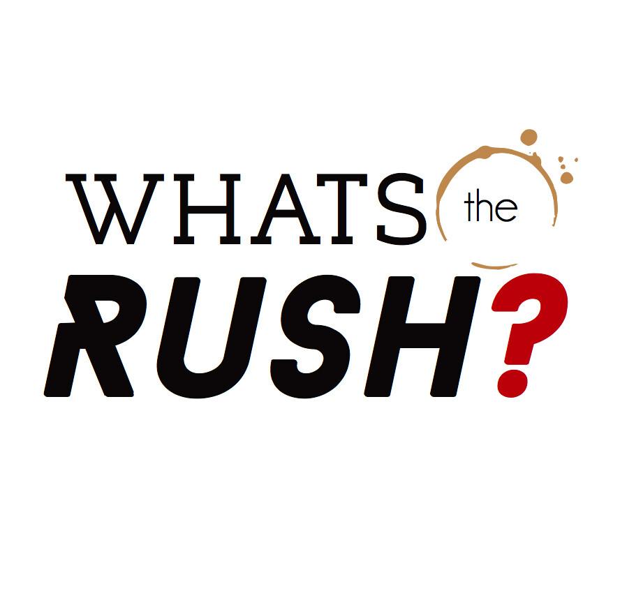 What's The Rush - Coffee Magazine