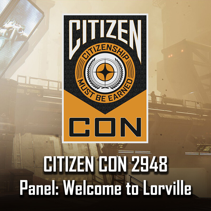 CitizenCon 2948 - Panel: Welcome to Lorville