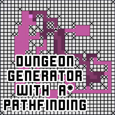 Dungeon Generator with A* Pathfinding