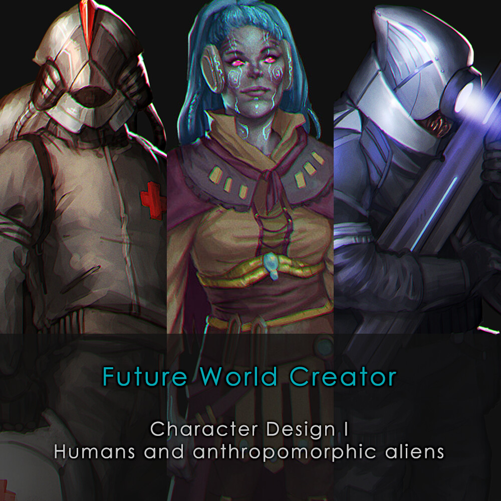 Future World Creator - Character Design I - Humans and Anthropomorphic Aliens