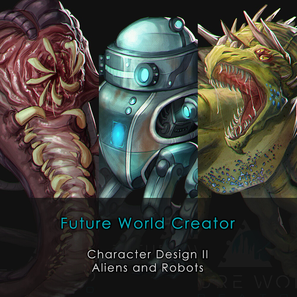Future World Creator - Character Design II - Aliens and Robots