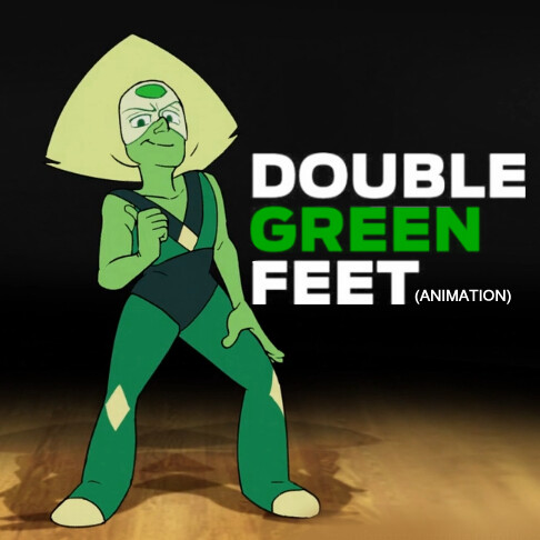 DOUBLE GREEN FEET Animation (2018)