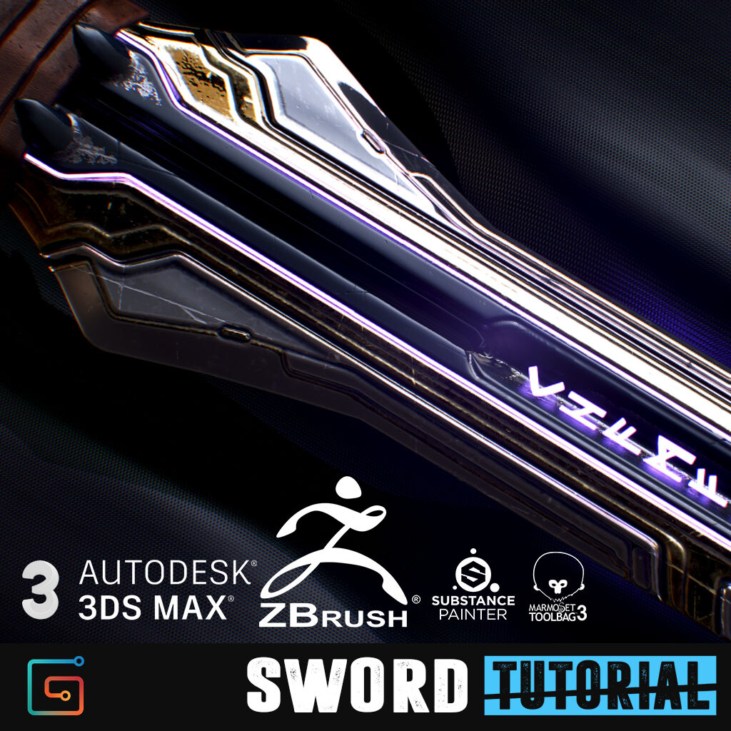 SWORD Tutorial -  Master the art of Zbrush, 3Ds Max, Substance Painter & Marmoset