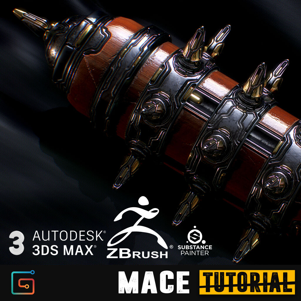 MACE Tutorial  - Master the art of Zbrush, 3Ds Max and Substance Painter