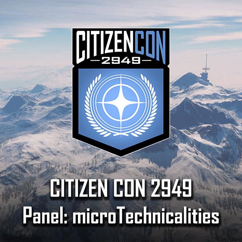 CitizenCon 2949 - Panel: microTechnicalities
