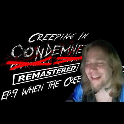 Christopher royse creeping in condemned episode 9 thumbnail 2
