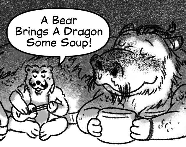 A Bear Brings A Dragon Some Soup