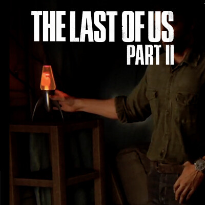 The Last of Us Part II: Lava Lamp