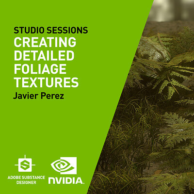 NVIDIA| Creating Detailed Foliage Textures in Substance Designer
