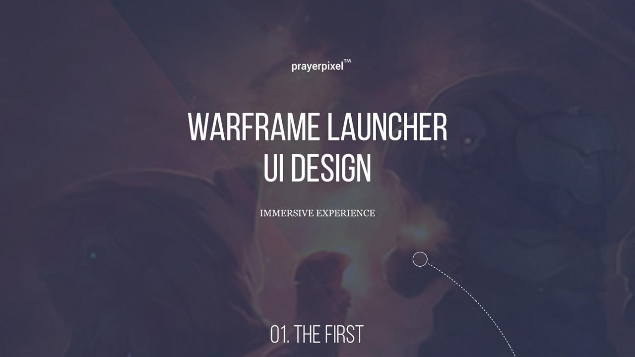 Warframe Launcher - Immersive Experience 2.0