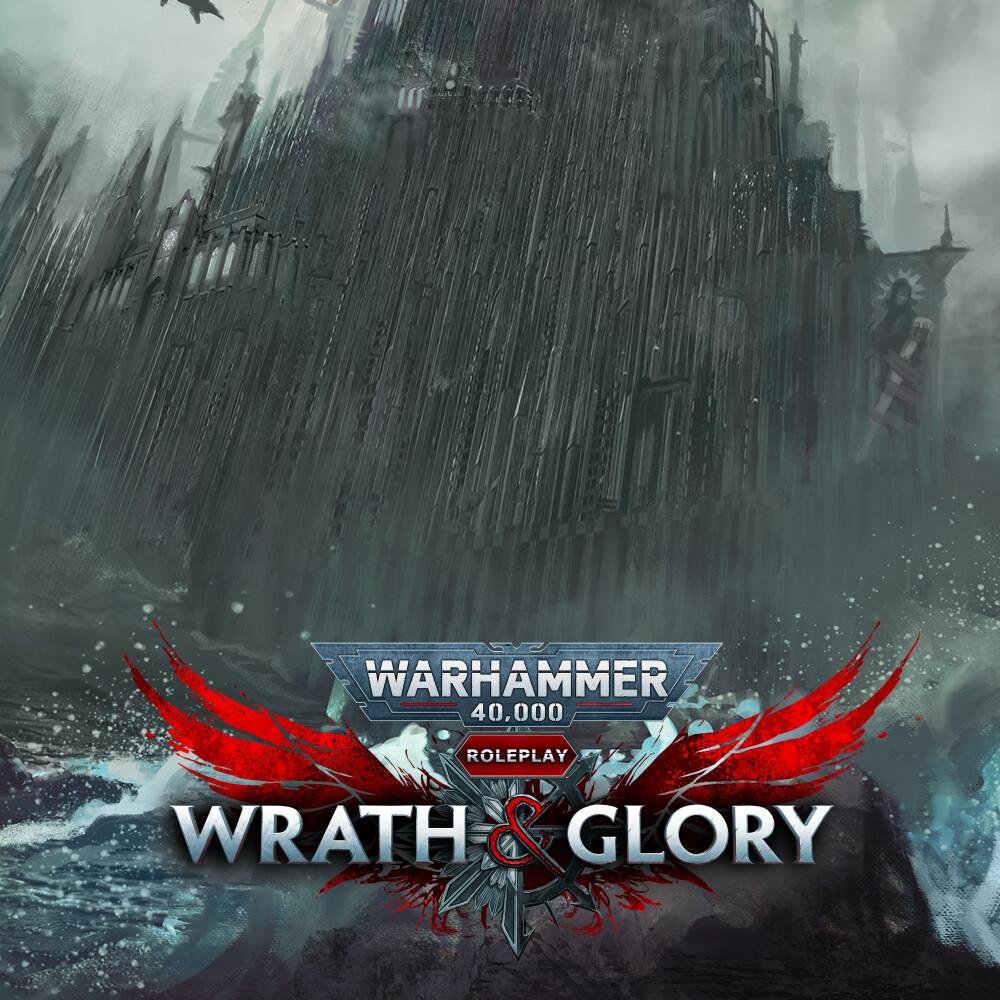 WH40k: Wrath & Glory - Forsaken System Player's Guide