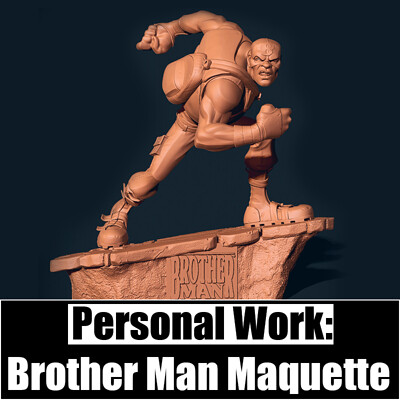 Personal Work: Brotherman Maquette