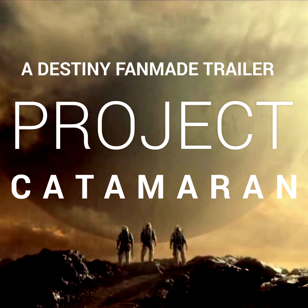 A Destin Fanmade Trailer - Project Catamaran