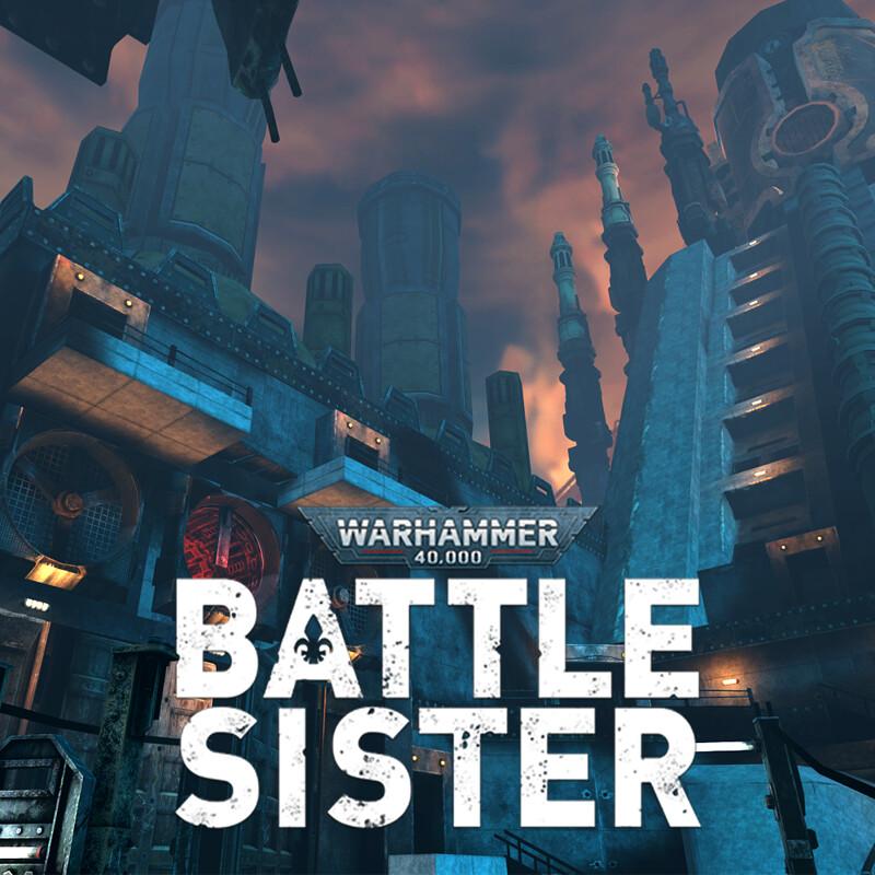 Warhammer 40,000: Battle Sister - Olzalyn refinery [Horde mode]