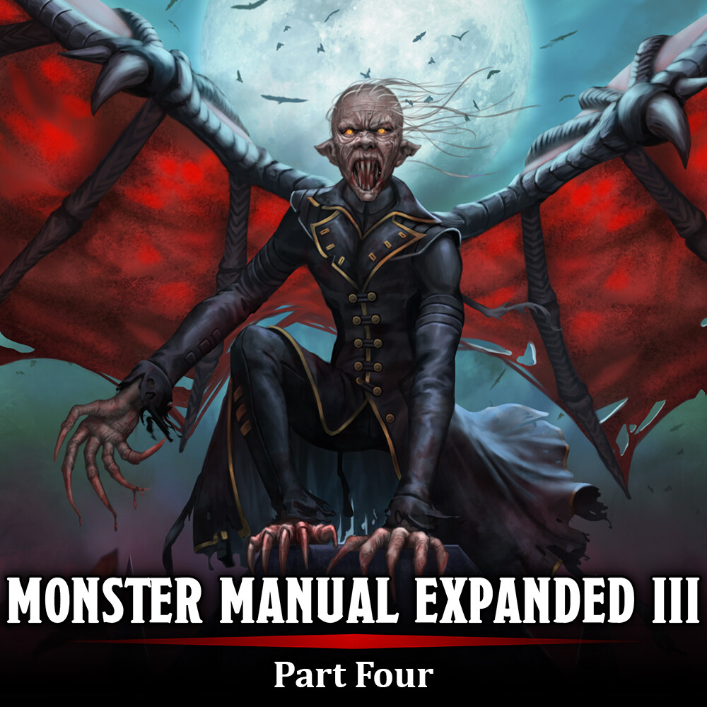 Monster Manual Expanded III - Part Four