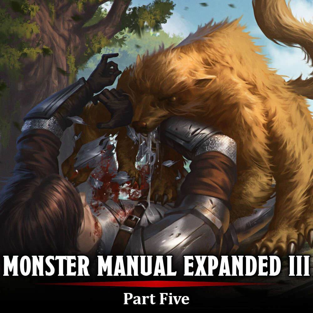 Monster Manual Expanded III - Part Five