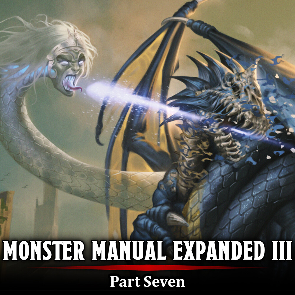 Monster Manual Expanded III - Part Seven