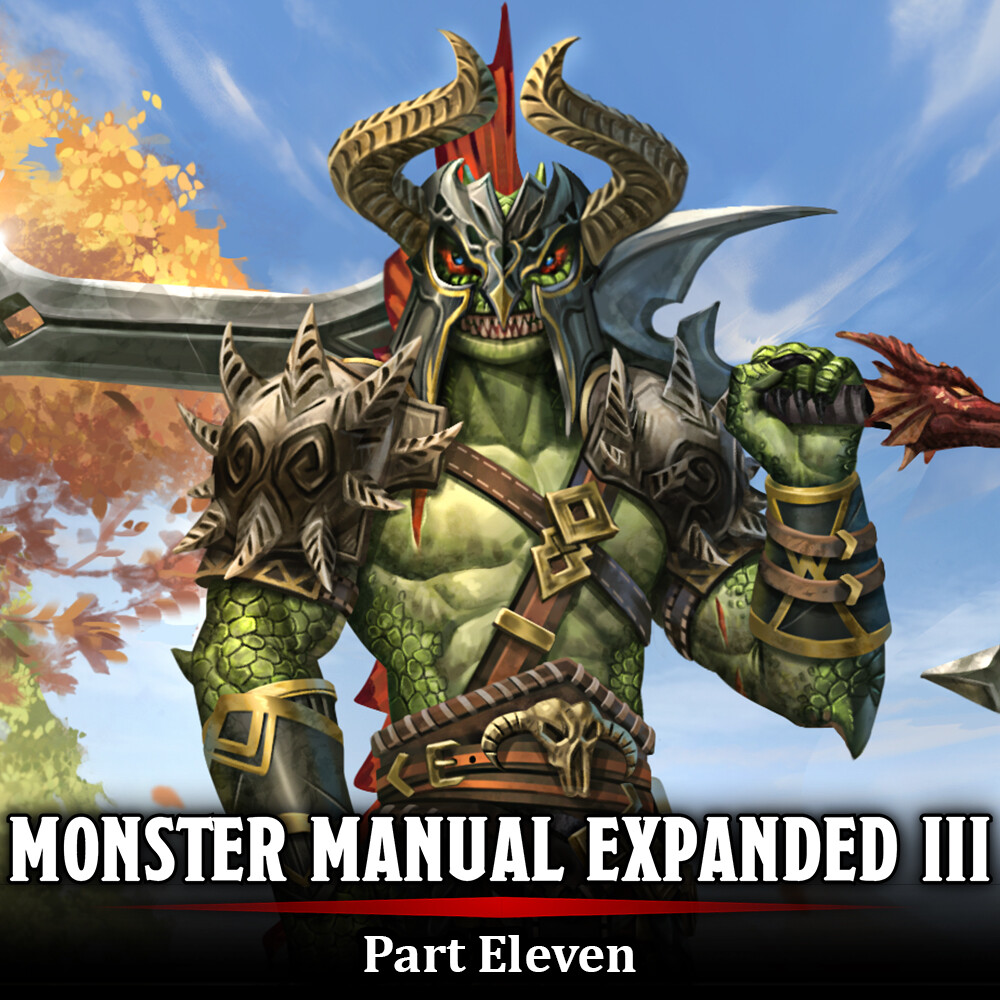 Monster Manual Expanded III - Part Eleven