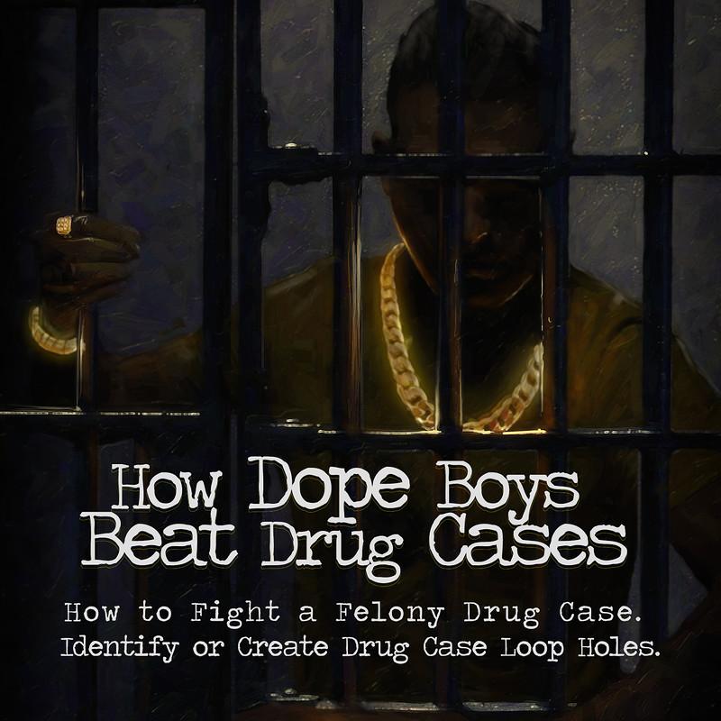 How Dope Boys Beat Drug Cases