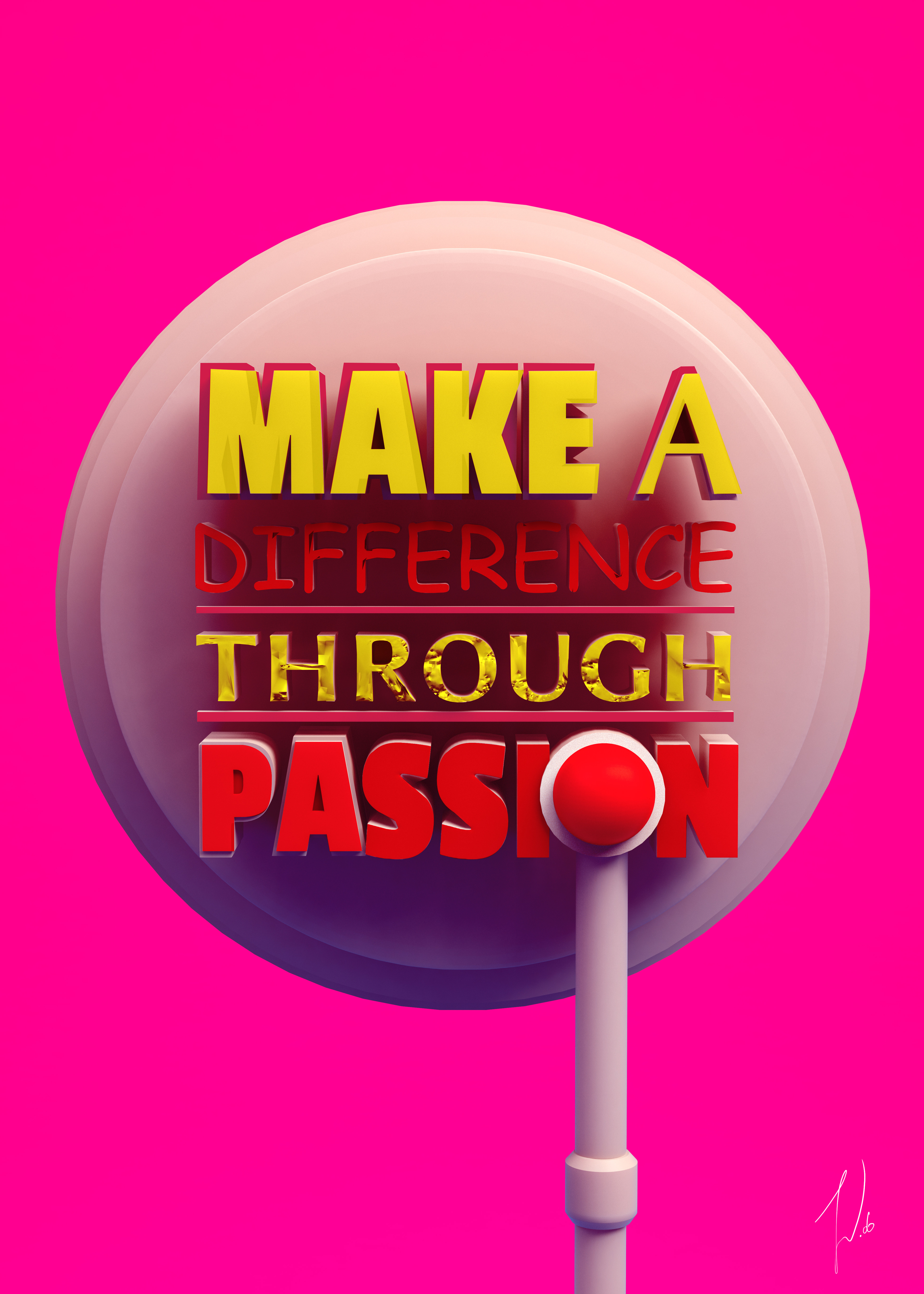 '' MAKE A DIFFERENCE THROUGH PASSION ''