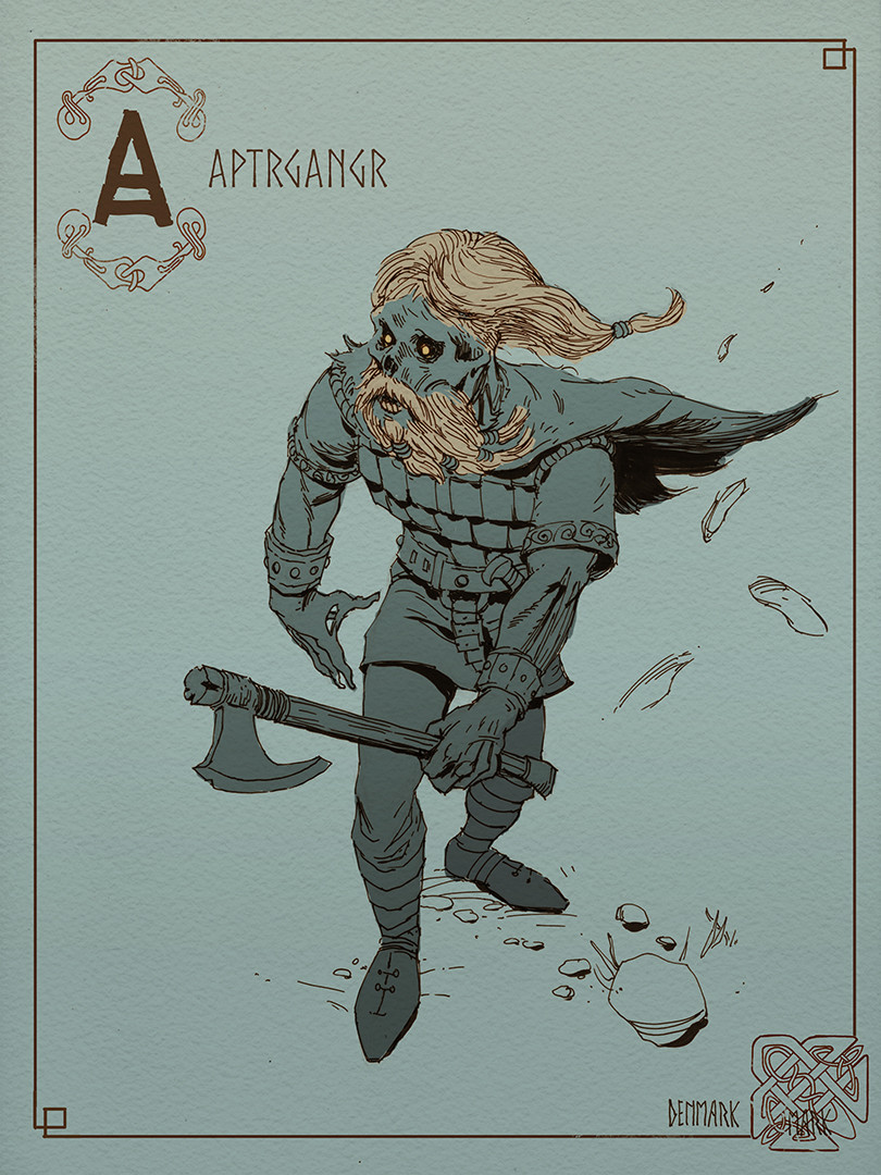 A is for Aptrgangr. The 'again-walker' also known as druagr are viking undead, who may have come back for vengeance, or to fulfill a pledge, or if he is a son who has disappointed his father.