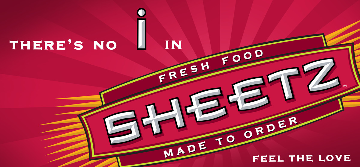"""The manager once said """"There is no I in Sheetz"""" and I thought it would make a fun motivational poster."""