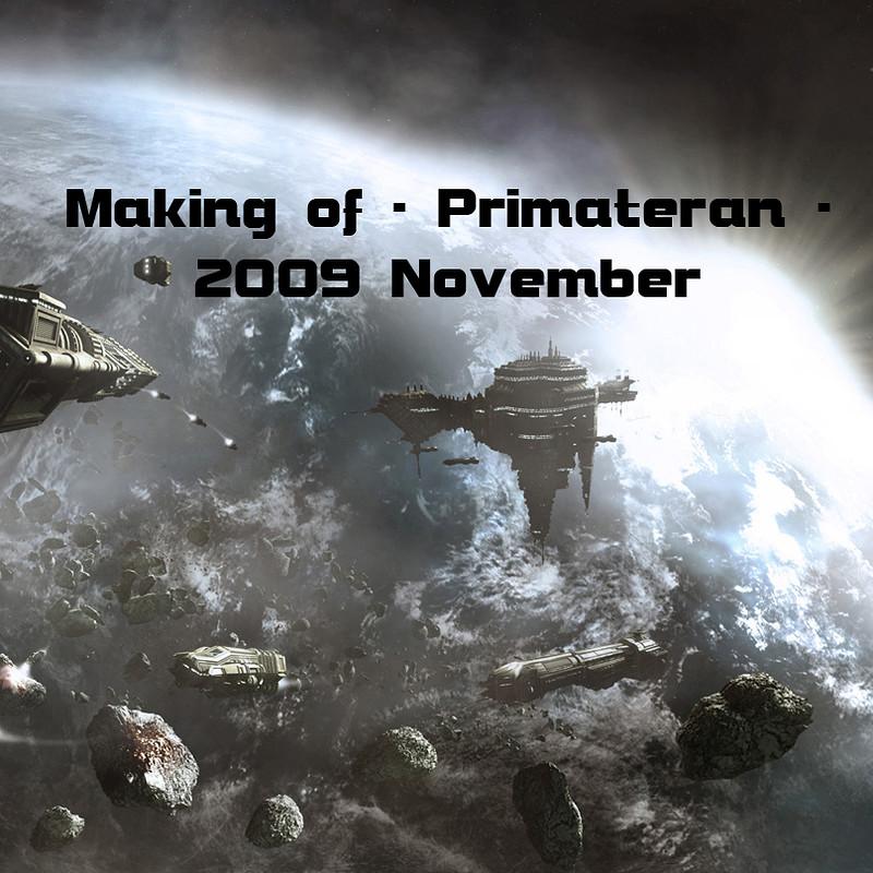 Making of - Primateran - 2009 November