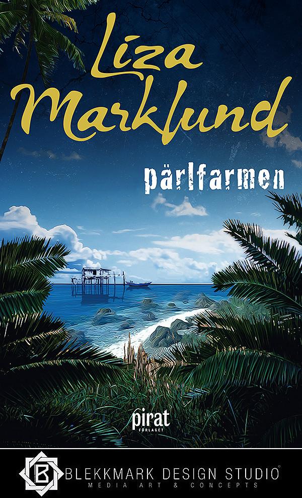 Liza Marklund - Pärlfarmen