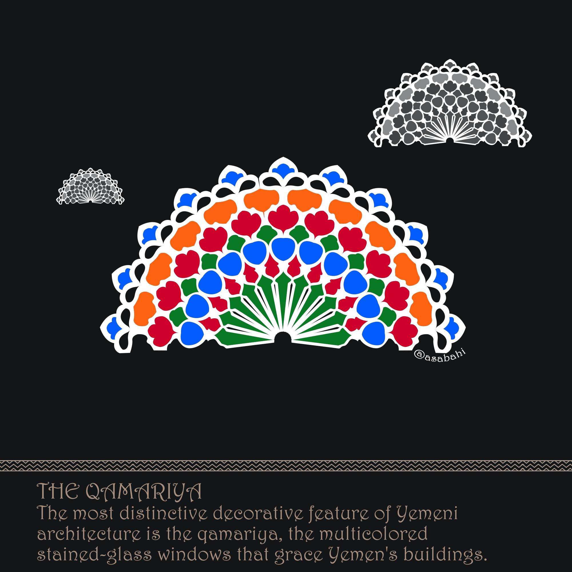 The Qamariya The most distinctive decorative feature of Yemeni architecture is the qamariya, the multicolored stained-glass windows that grace Yemen's buildings.