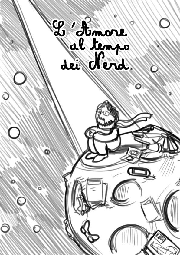 """""""L'Amore al tempo dei Nerd"""" Book Cover - Rough Sketches"""