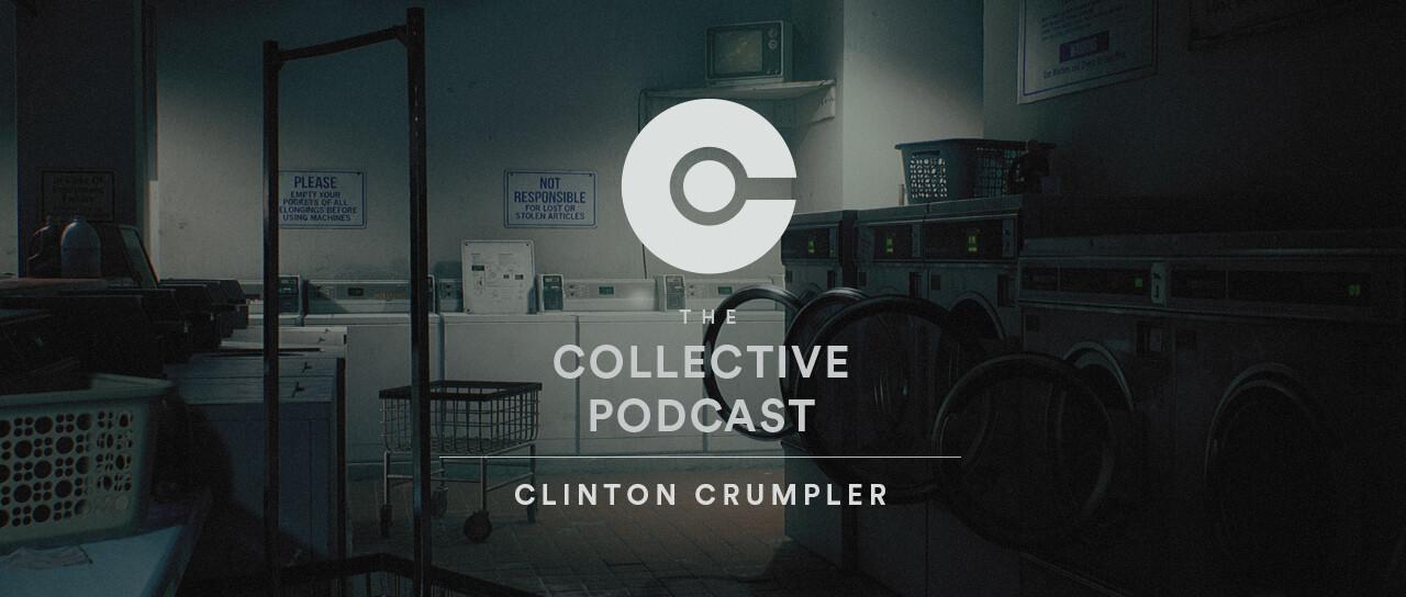 Listen Here: https://soundcloud.com/the-collective-podcast/ep-203-clinton-crumpler