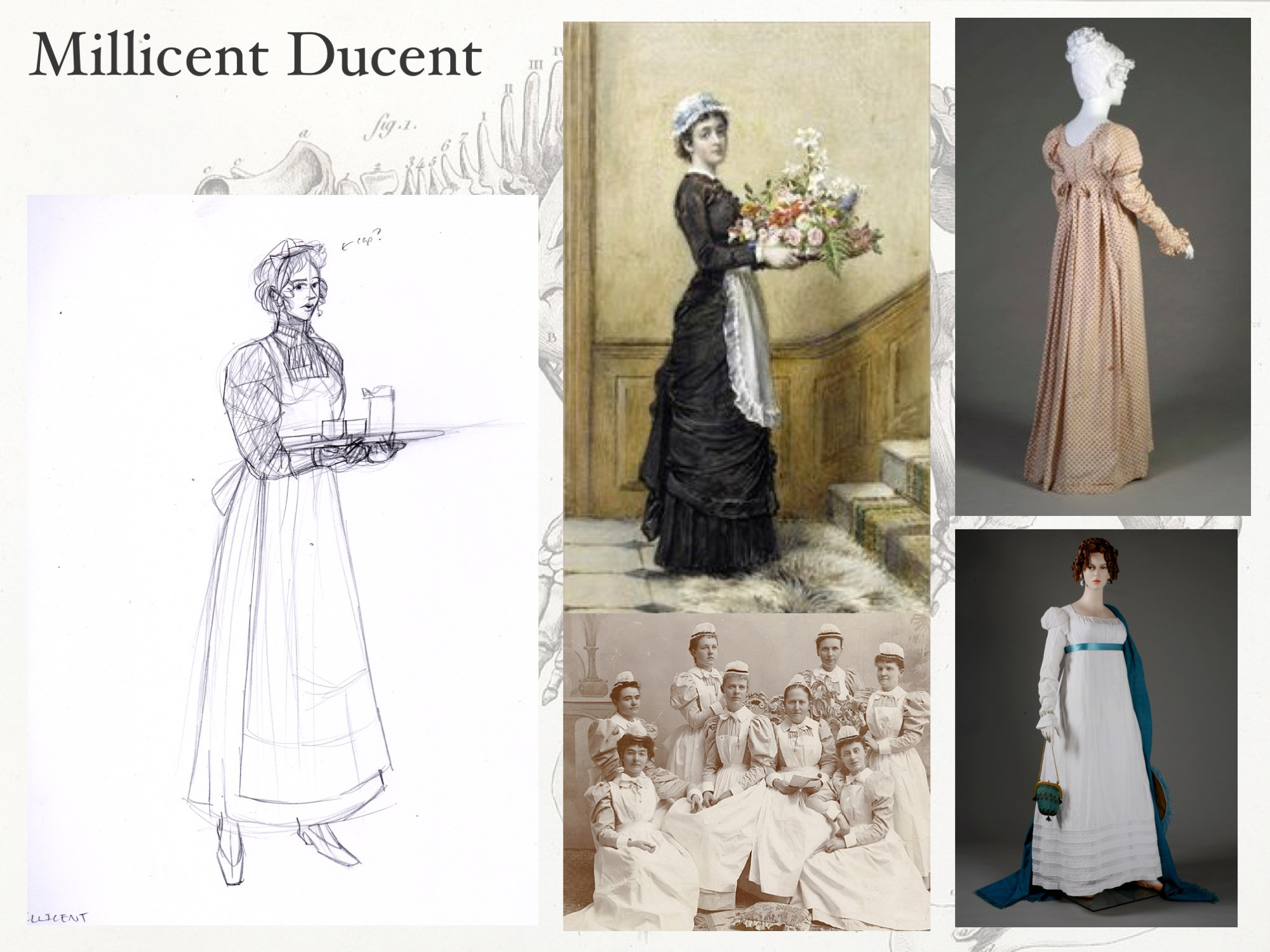 Millicent Ducent: reference. Her dress didn't actually exist in historical record; it had to be a combination of a nurses' uniform, a Victorian maid's dress, and have high waist of a 1810's gown.