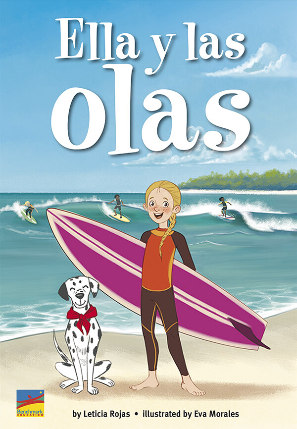 """""""Ella y las Olas"""" Author: Leticia Rojas Illustrator:  Eva Morales Publisher: Benchmark Education  (2021) Languaje: English"""