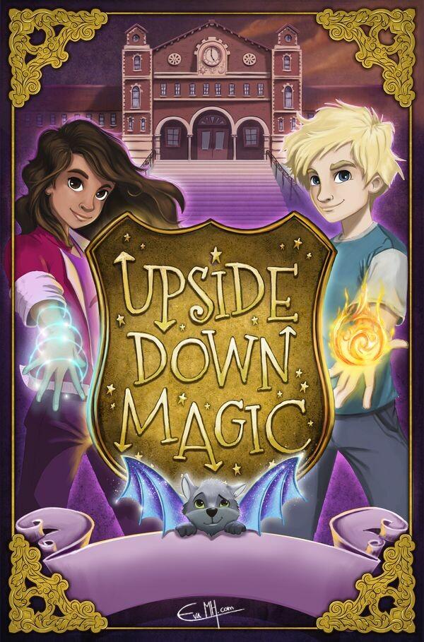 """Upside Down Magic""  Author: Sarah Mlynowski Cover Illustrator: Eva Morales Publisher: Scholastic Fiction (2015) ISBN 978 1407 15926 3"