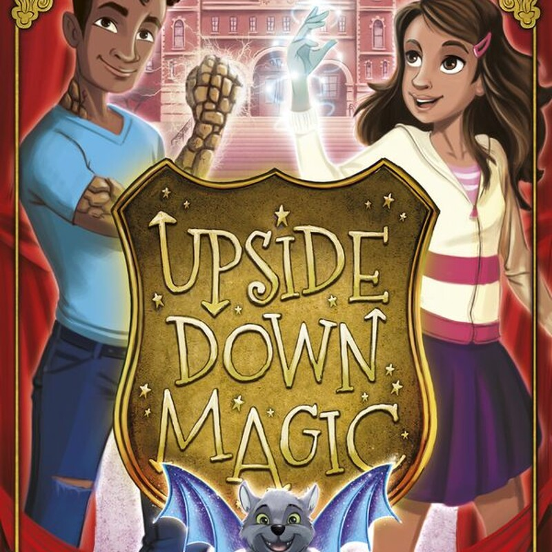 """Upside Down Magic 3: Showing Off"" by ©Scholastic UK"