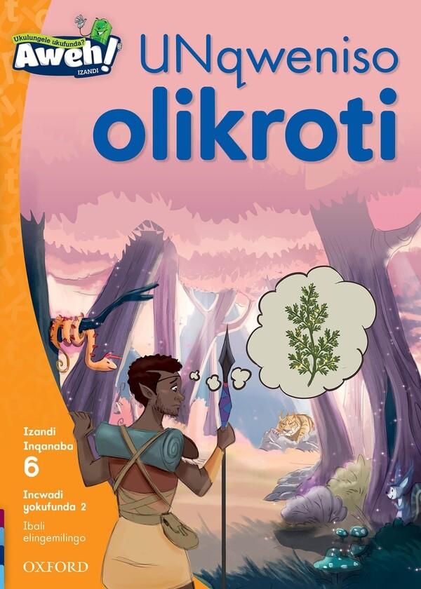 """""""UNqweniso olikroti"""" Author: OUPSA Illustrator: Eva Morales Publisher: OUP Southern Africa (2020) ISBN-13: 9780190426958"""