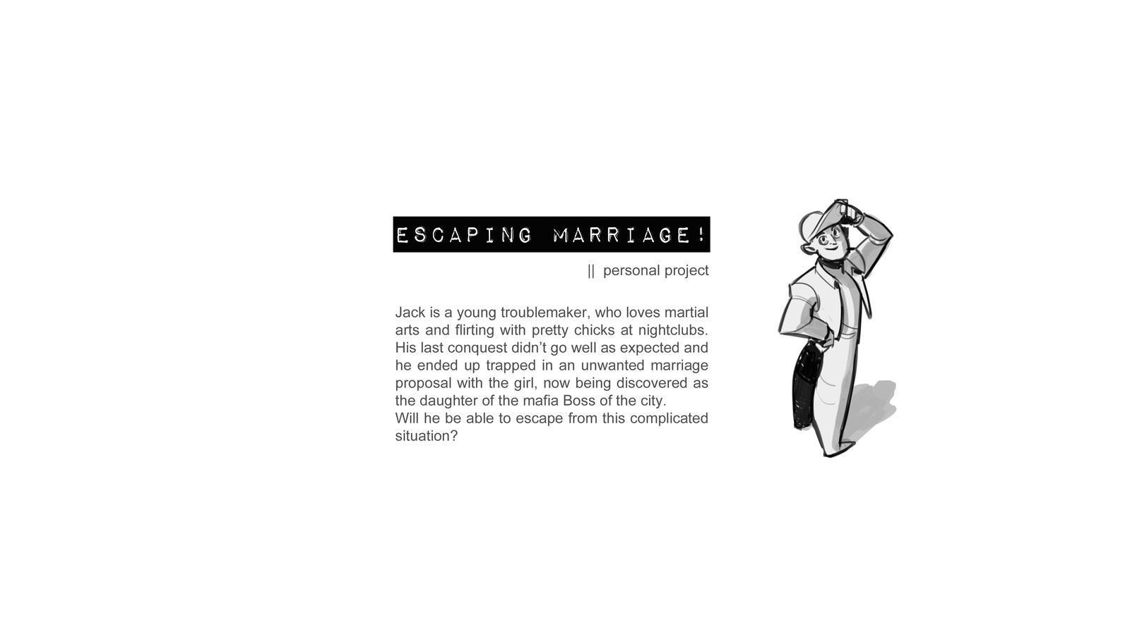 Escaping Marriage!