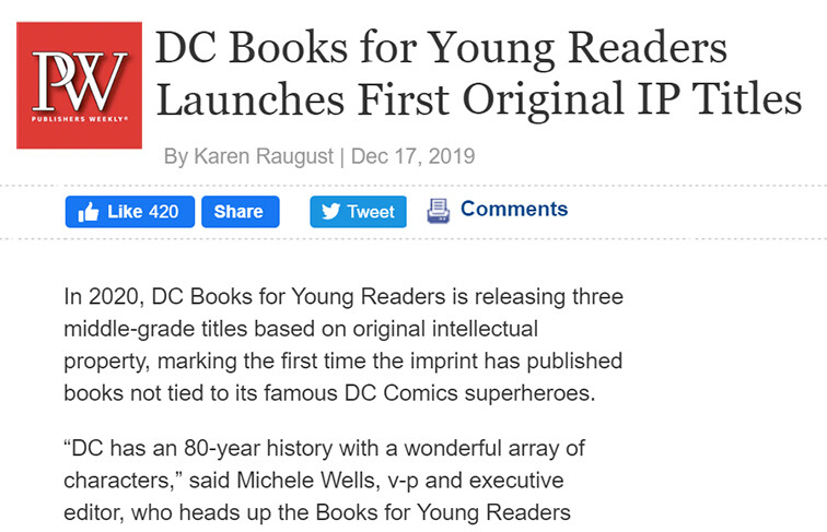 Link: https://www.publishersweekly.com/pw/by-topic/childrens/childrens-industry-news/article/81999-dc-books-for-young-readers-launches-first-original-ip-titles.html