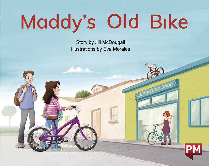 """Maddy's Old Bike"" by ©Nelson Cengage Learning Author: Jill McDougall Illustrator: Eva Morales Publisher: ©Cengage Company (2020) Languaje: English ISBN-13: 9780170330091"