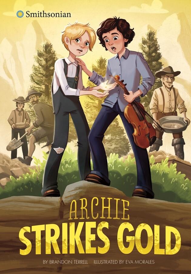 """The Klondike Gold Rush"" by ©Capstone Author: Brandon Terrell Illustrator: Eva Morales Publisher: © Capstone (2020) ISBN 978-1-4965-9872-1"