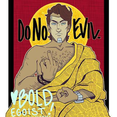 Bold egoist noeviljack