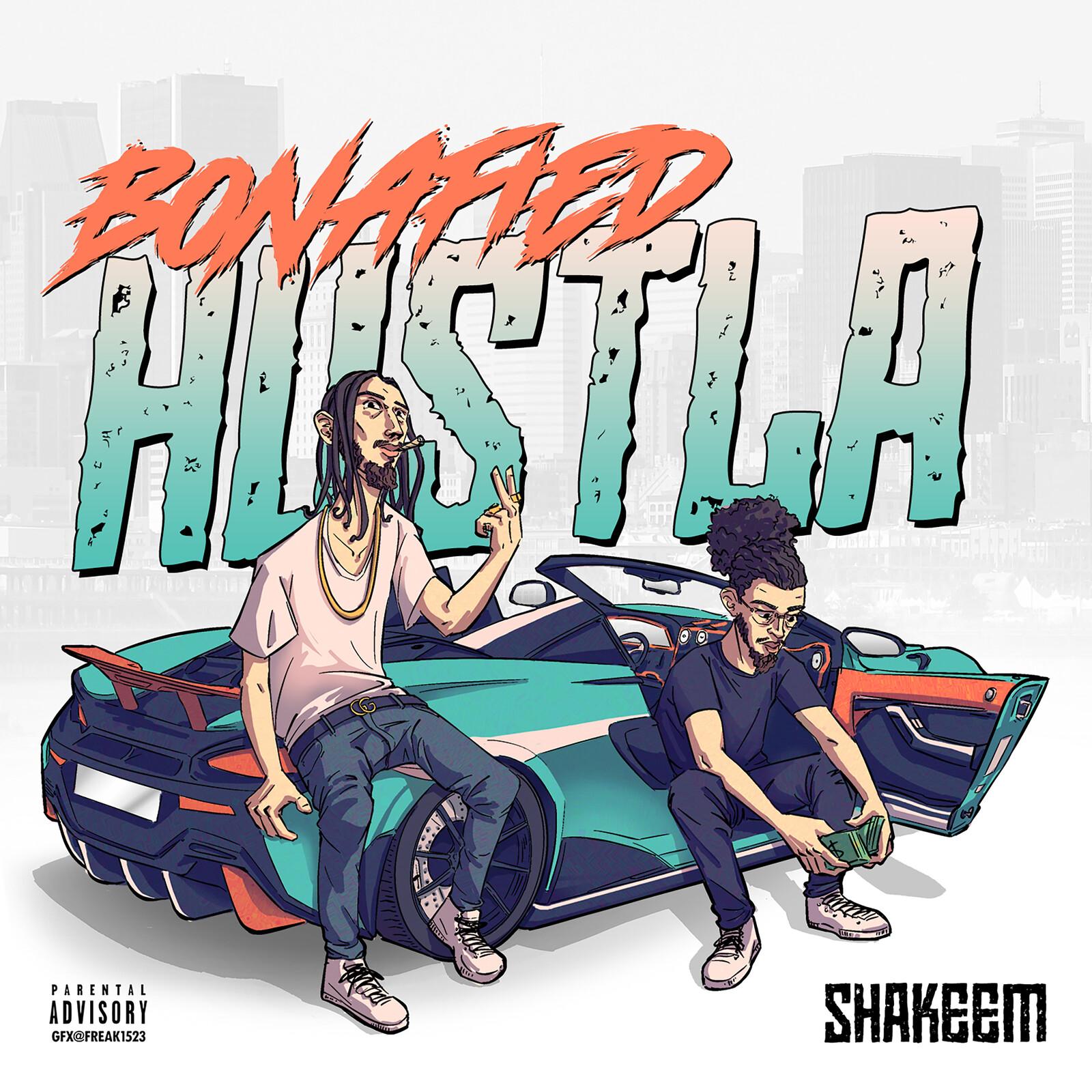 Album Cover collaboration - BONAFIELD HUSTLA by SHAKEEM