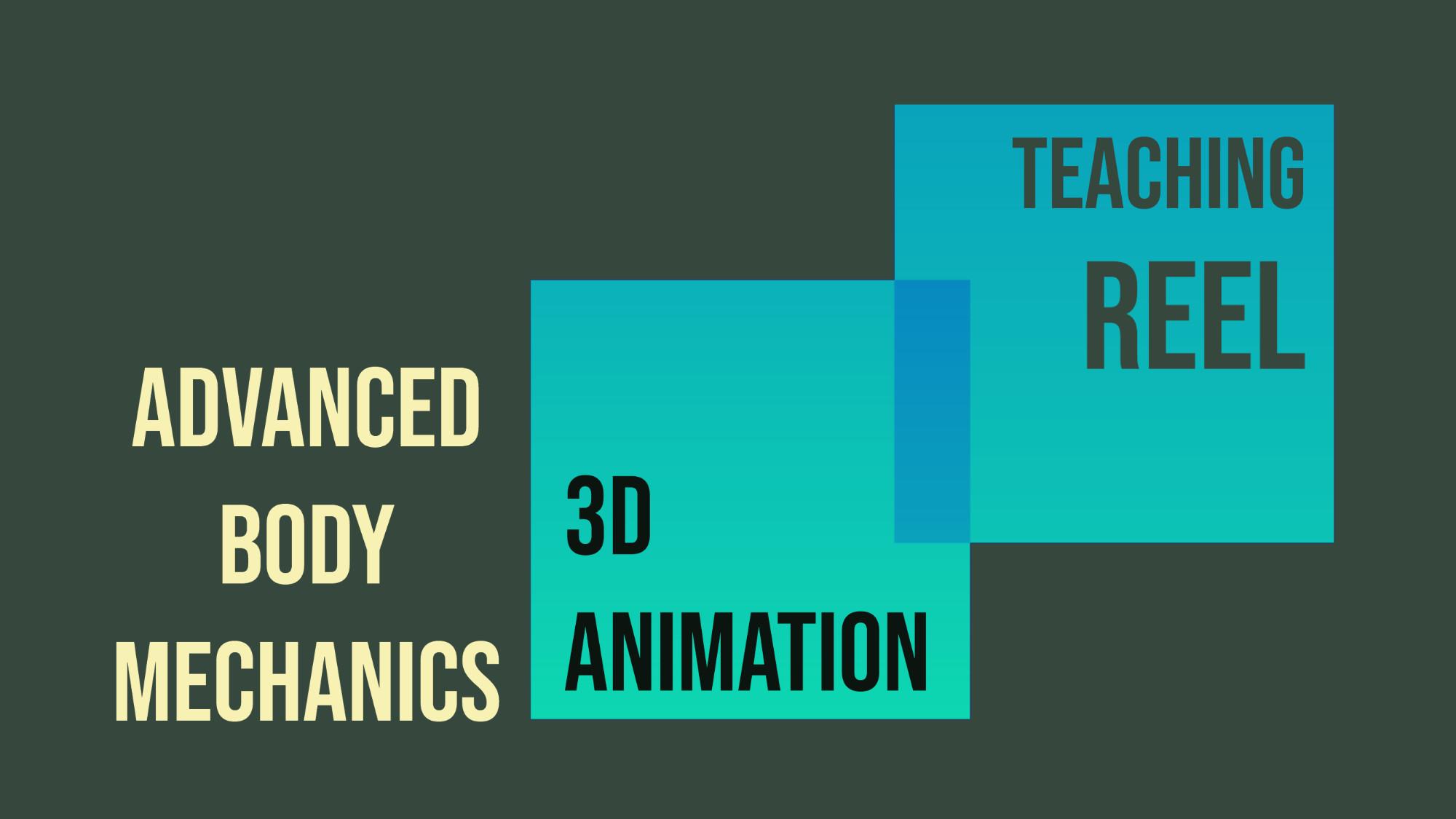 Advanced Body Mechanics. 3D Animation Teaching Reel, with Froggy Hearth Studio from Moldova/UK