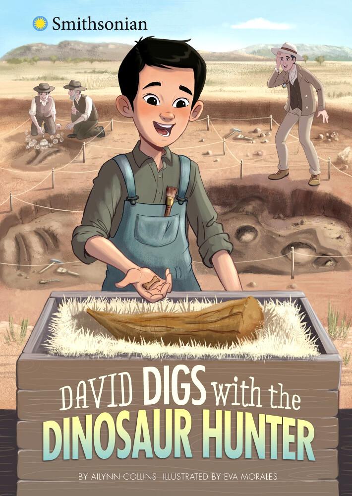 """David Digs with the Dinosaur Hunter"" Author: Ailynn Collins Illustrator: Eva Morales Publisher: ©Capstone (2022) Languaje: English ISBN: 978-1663911841"