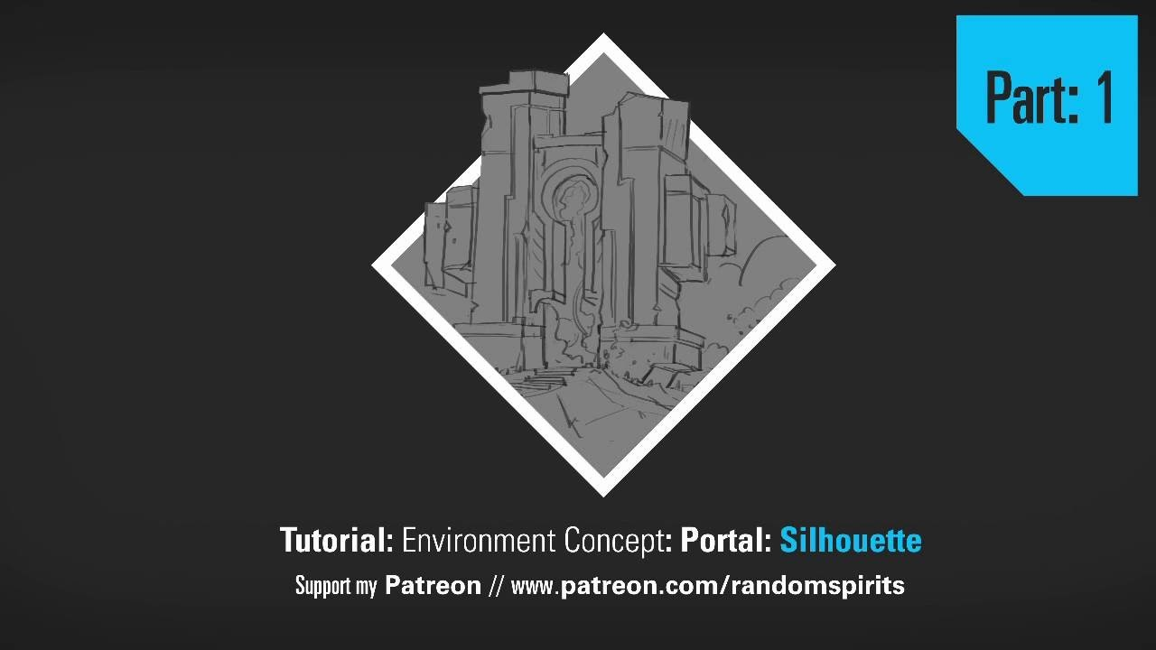Tutorial: Environment Concept: Silhouette Creation - Portal - Part 1