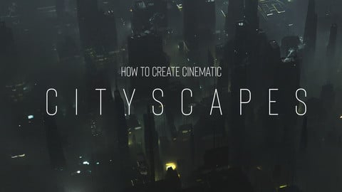 How to create cinematic cityscapes